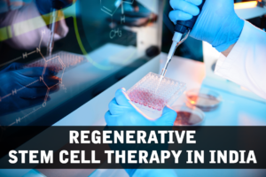 Regenerative Stem Cell Therapy in India